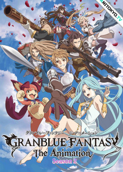 Фантазия Гранблю [ТВ-2] / Granblue Fantasy The Animation 2nd Season